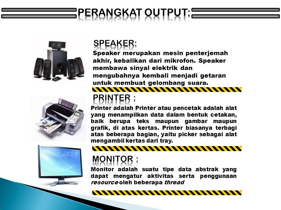 Speaker merupakan mesin penterjemah akhir, kebalikan dari mikrofon.