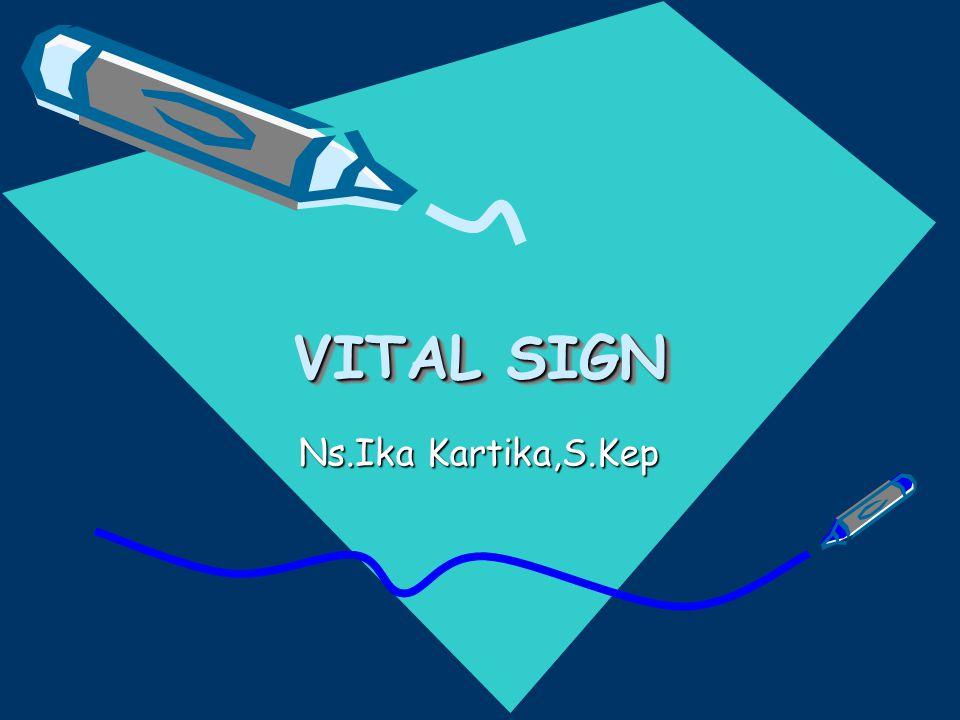 VITAL SIGN Ns.Ika Kartika,S.Kep