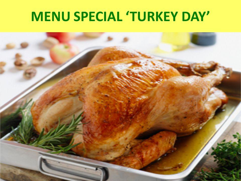 MENU SPECIAL 'TURKEY DAY'