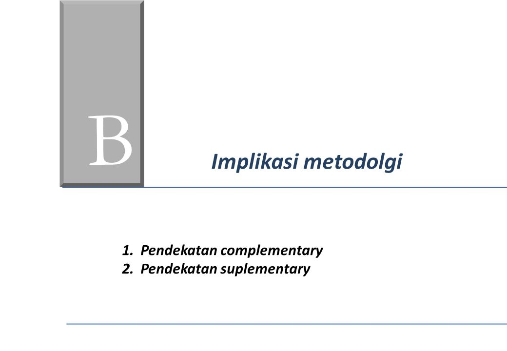 BCBC Implikasi metodolgi 1.Pendekatan complementary 2.Pendekatan suplementary