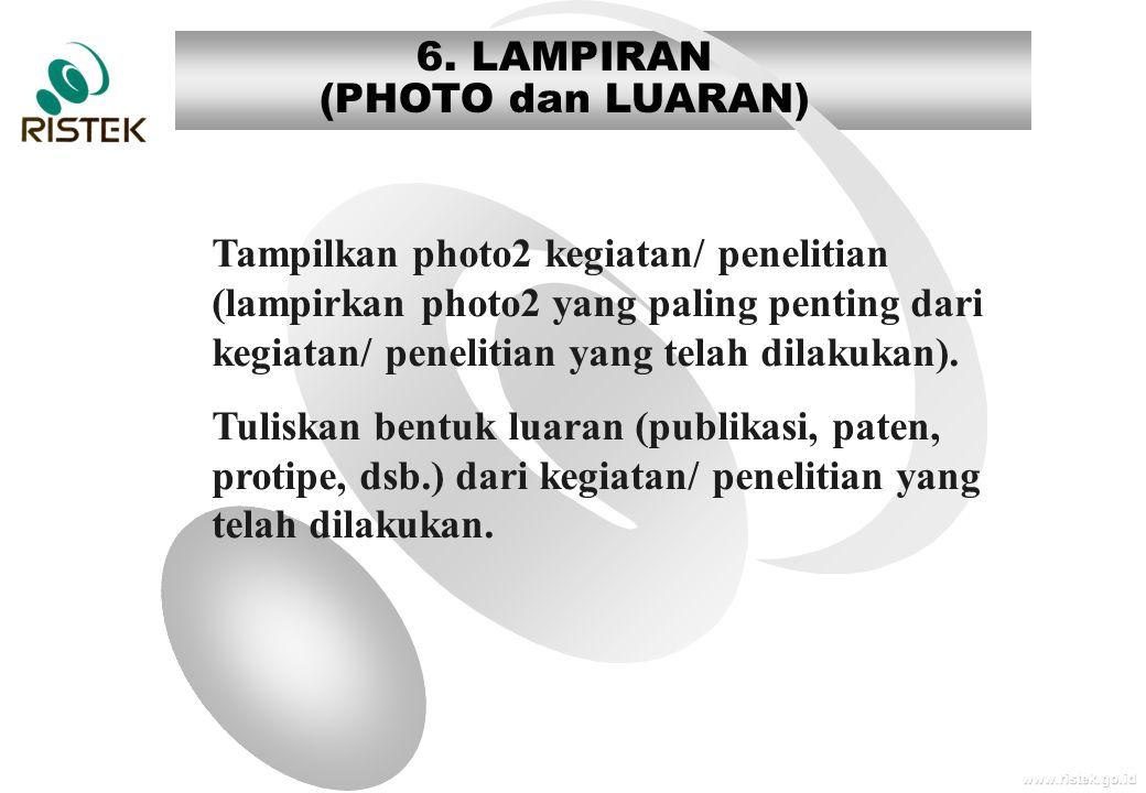 www.ristek.go.id 6. LAMPIRAN (PHOTO dan LUARAN) Tampilkan photo2 kegiatan/ penelitian (lampirkan photo2 yang paling penting dari kegiatan/ penelitian