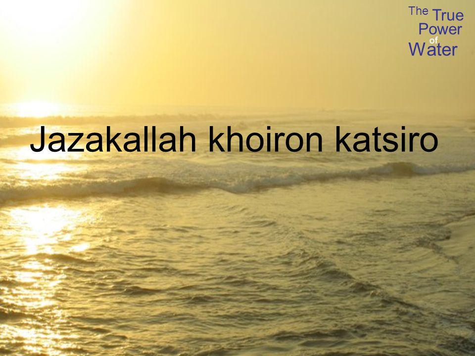 The True Power Water of Jazakallah khoiron katsiro
