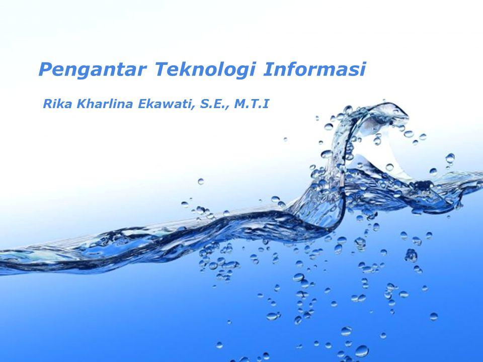 Page 1 Pengantar Teknologi Informasi Rika Kharlina Ekawati, S.E., M.T.I