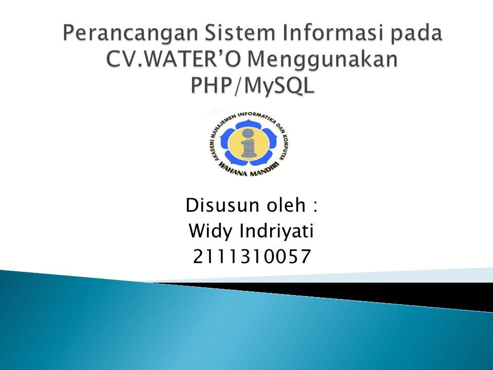 Disusun oleh : Widy Indriyati 2111310057