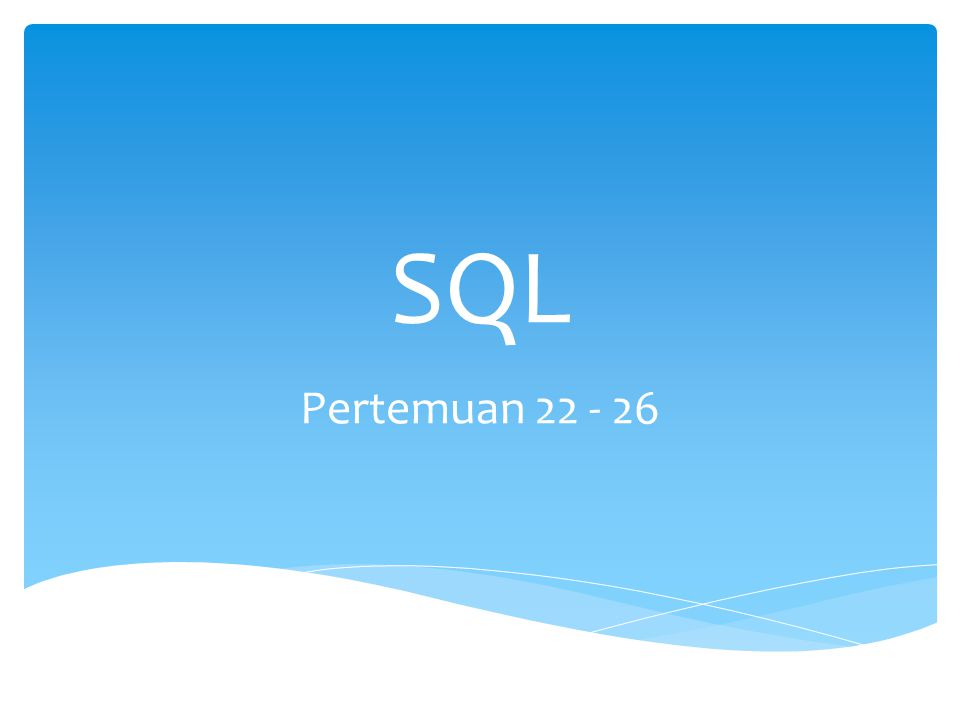 SQL Pertemuan 22 - 26