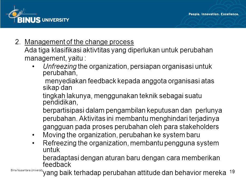 Bina Nusantara University 18 KETERANGAN : 1.Problem / opportunity definition Sistem informasi dapat dikembangkan untuk membantu menyelesaikan masalah atau menggunakan kesempatan.