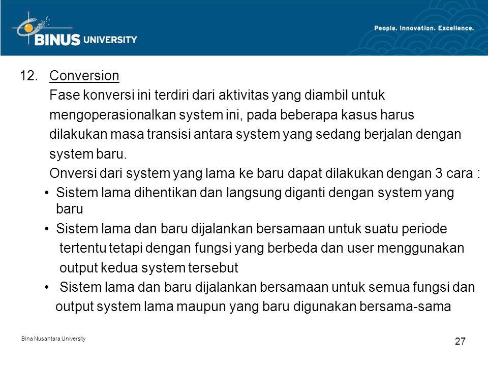 Bina Nusantara University 26 Auditor harus mencari jawaban dari pertanyaan dibawah ini ketika mengevaluasi fase ini, yaitu: How was the testing process planned.
