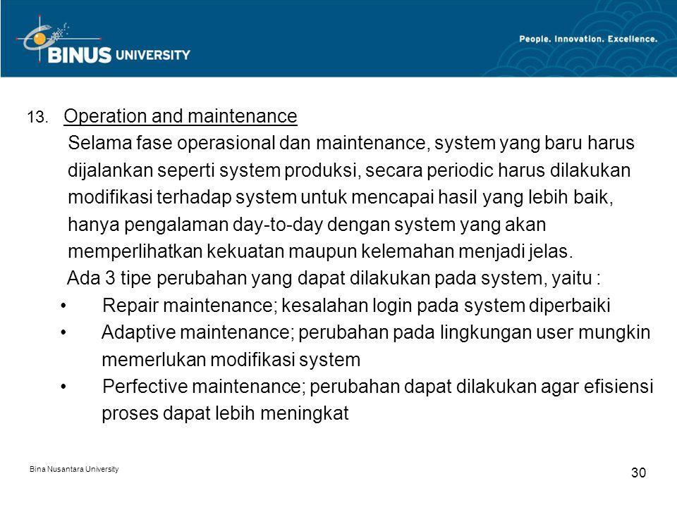 Bina Nusantara University 29 Auditor biasanya memperhatikan beberapa aspek dibawah ini pada saat fase konversi, yaitu : Jika gangguan sering terjadi maka asset safeguarding, data integrity, system effectiveness and system efficiency beresiko.