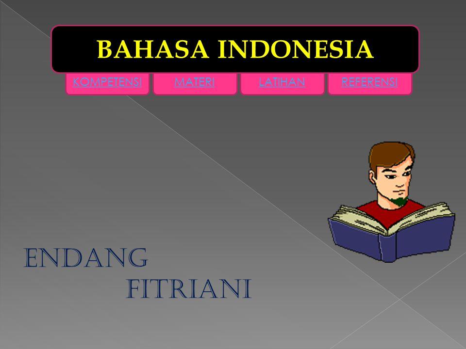 KOMPETENSIMATERILATIHANREFERENSI BAHASA INDONESIA ENDANG FITRIANI