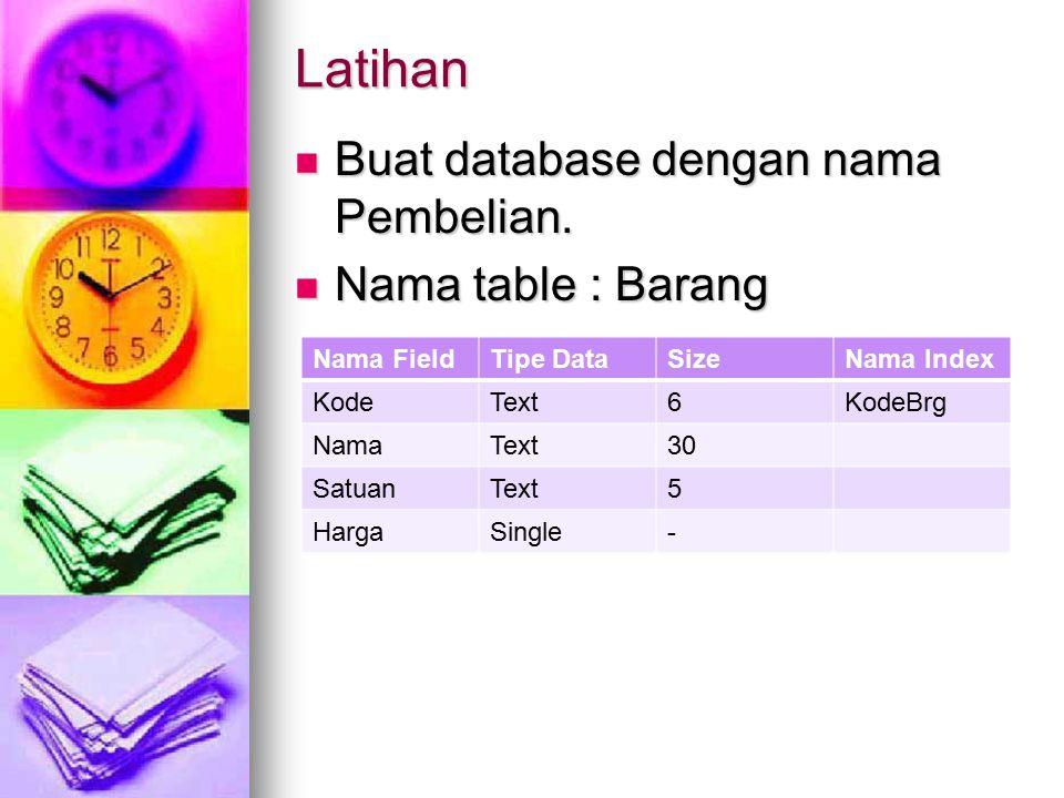 Latihan Buat database dengan nama Pembelian. Buat database dengan nama Pembelian.