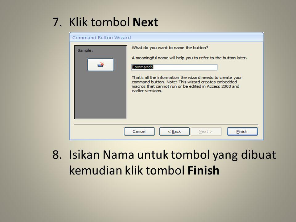 7.Klik tombol Next 8.Isikan Nama untuk tombol yang dibuat kemudian klik tombol Finish