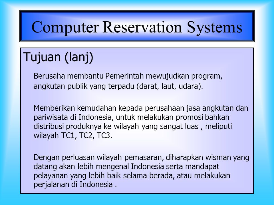 18 Computer Reservation Systems KEBERADAAN CRS DI INDONESIA.