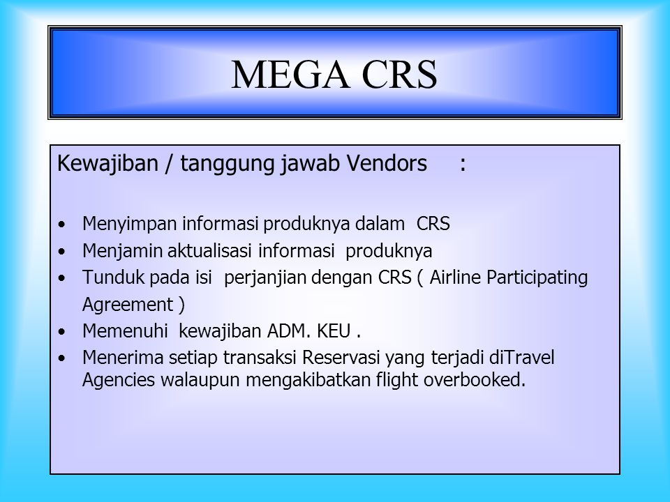 20 JARINGAN KERJA CRS ABACUS T/A TC3 T/A TC2 T/A TC1 SUBSCRIBERS HOTELS AIRLINES CAR RENTAL TOURS V E N D O R S C R S