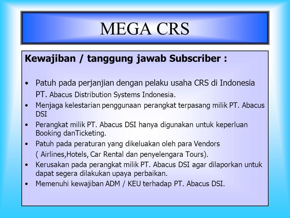 21 MEGA CRS Kewajiban / tanggung jawab Vendors: Menyimpan informasi produknya dalam CRS Menjamin aktualisasi informasi produknya Tunduk pada isi perjanjian dengan CRS ( Airline Participating Agreement ) Memenuhi kewajiban ADM.