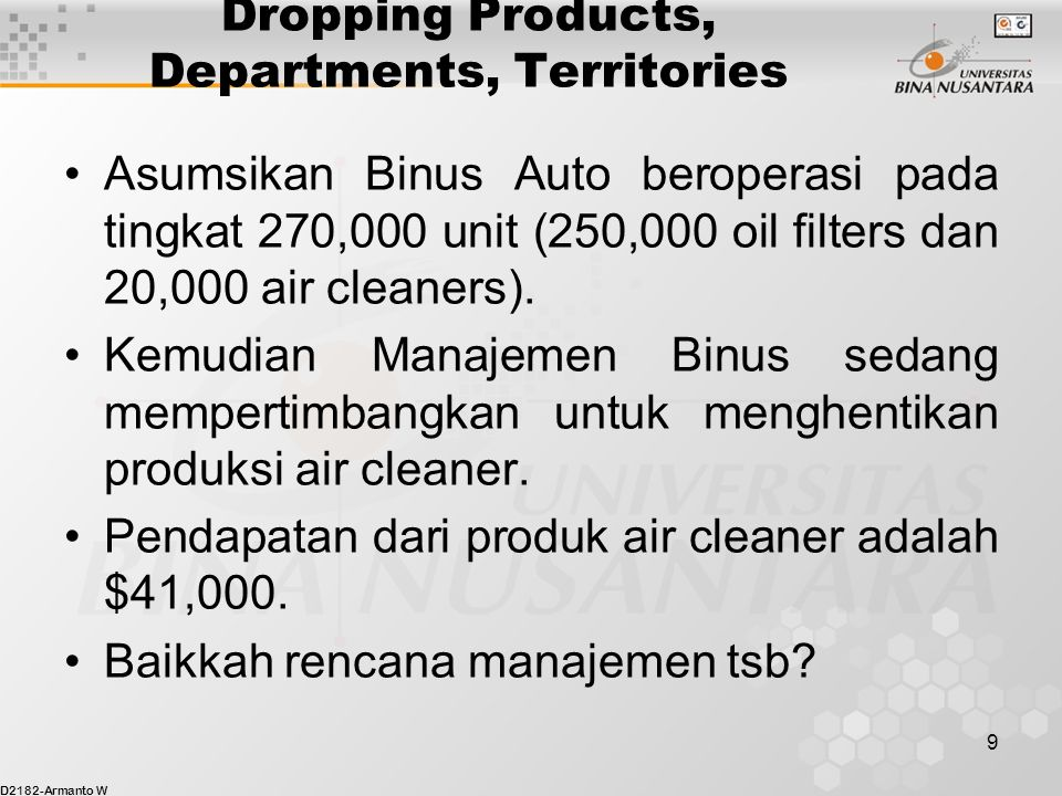 D2182-Armanto W 9 Dropping Products, Departments, Territories Asumsikan Binus Auto beroperasi pada tingkat 270,000 unit (250,000 oil filters dan 20,00