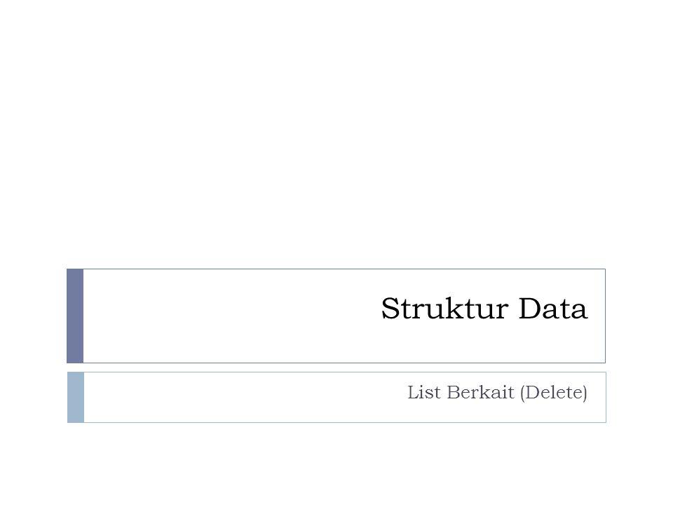 Struktur Data List Berkait (Delete)