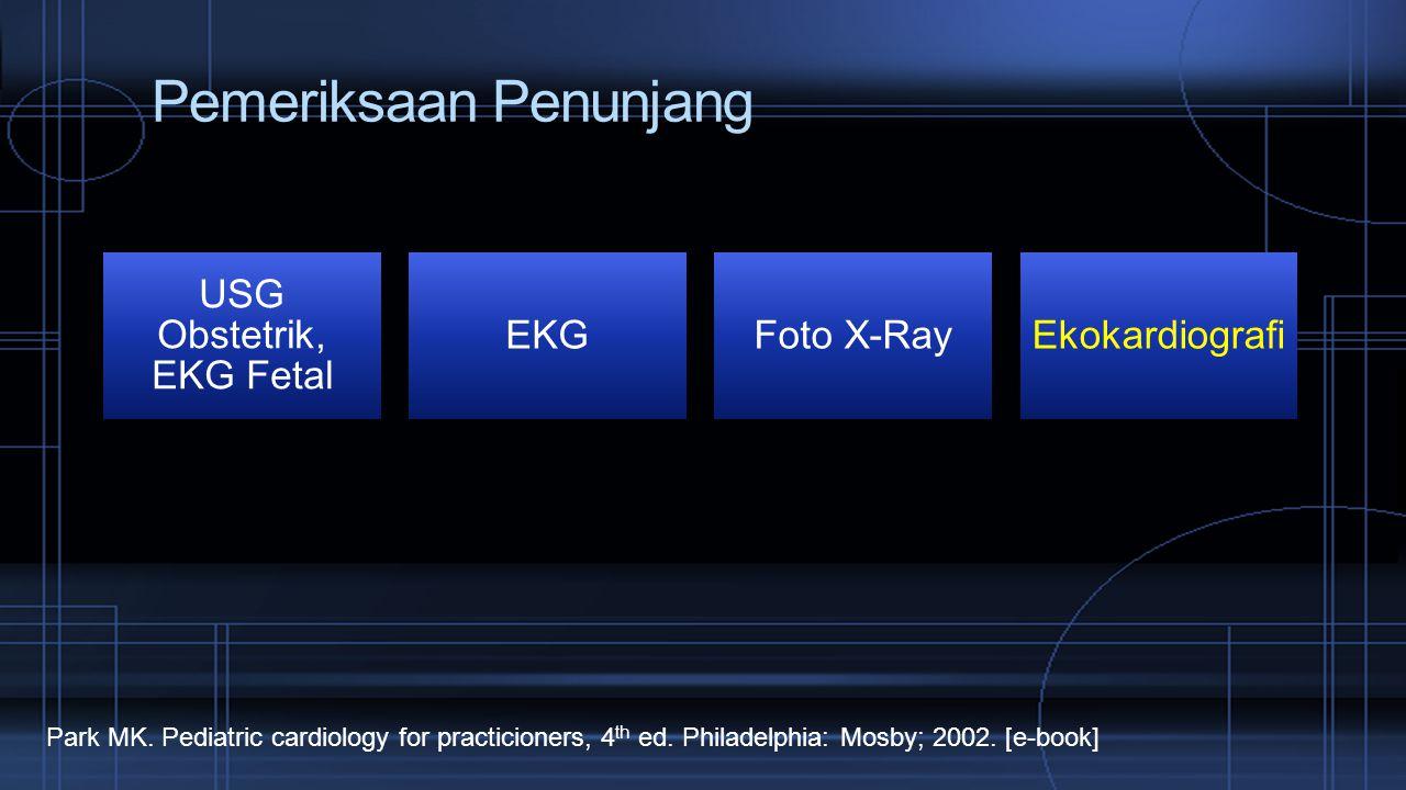 Pemeriksaan Penunjang USG Obstetrik, EKG Fetal EKGFoto X-RayEkokardiografi Park MK.