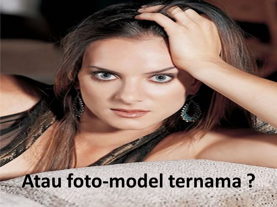 Atau foto-model ternama ?
