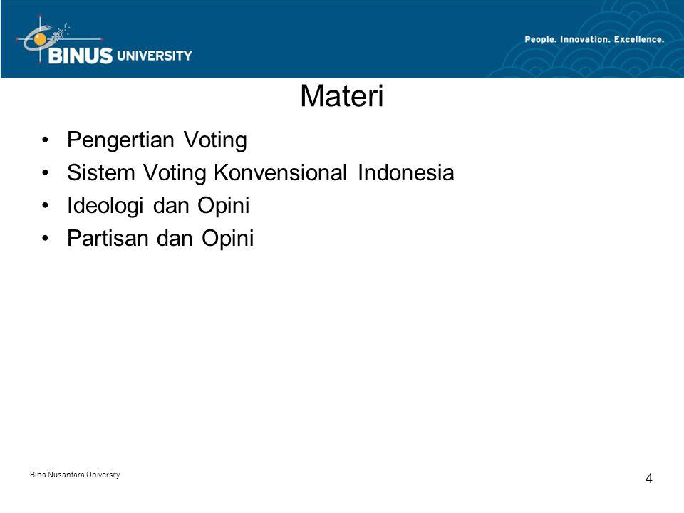 Pengertian Voting Voting telah menjadi salah satu metode untuk mengambil keputusan penting dalam kehidupan manusia.