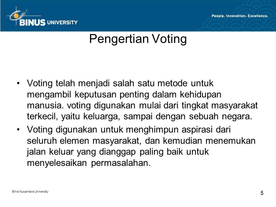 Dalam negara yang menganut sistem politik demokrasi,voting digunakan untuk mengambil keputusan negara yang sangat krusial, antara lain adalah untuk memilih wakil-wakil rakyat, atau untuk memilih pemimpin negara yang baru.
