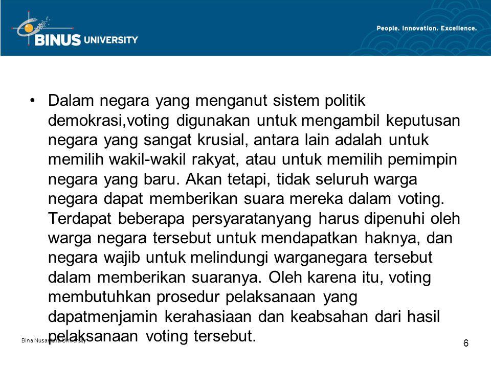 Sistem Voting Konvensional Indonesia Secara garis besar, voting dapat dibagi menjadi 3 (tiga) tahapan kegiatan, yaitu pendaftaran parapemilih, pemungutan suara dan penghitungan hasil.