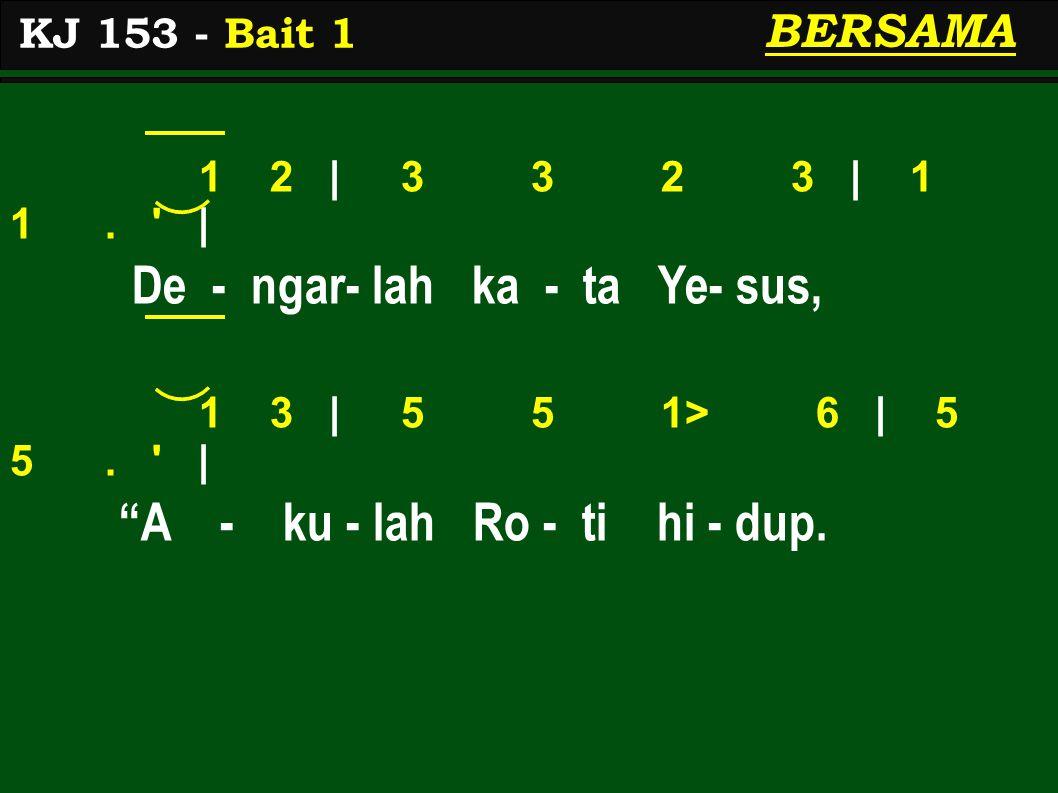 KJ 153 - Bait 1 BERSAMA 1 2 | 3 3 2 3 | 1 1.