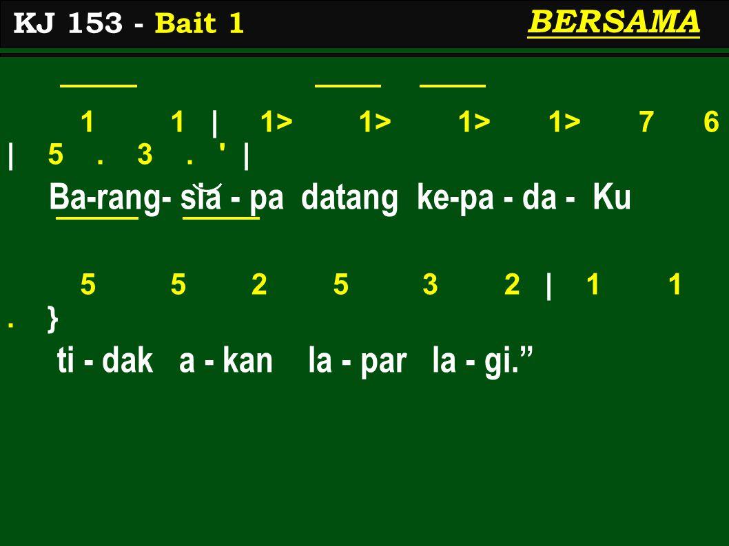 KJ 153 - Bait 1 BERSAMA 1 1 | 1> 1> 1> 1> 7 6 | 5.