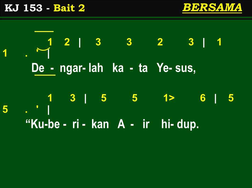 KJ 153 - Bait 2 BERSAMA 1 2 | 3 3 2 3 | 1 1.