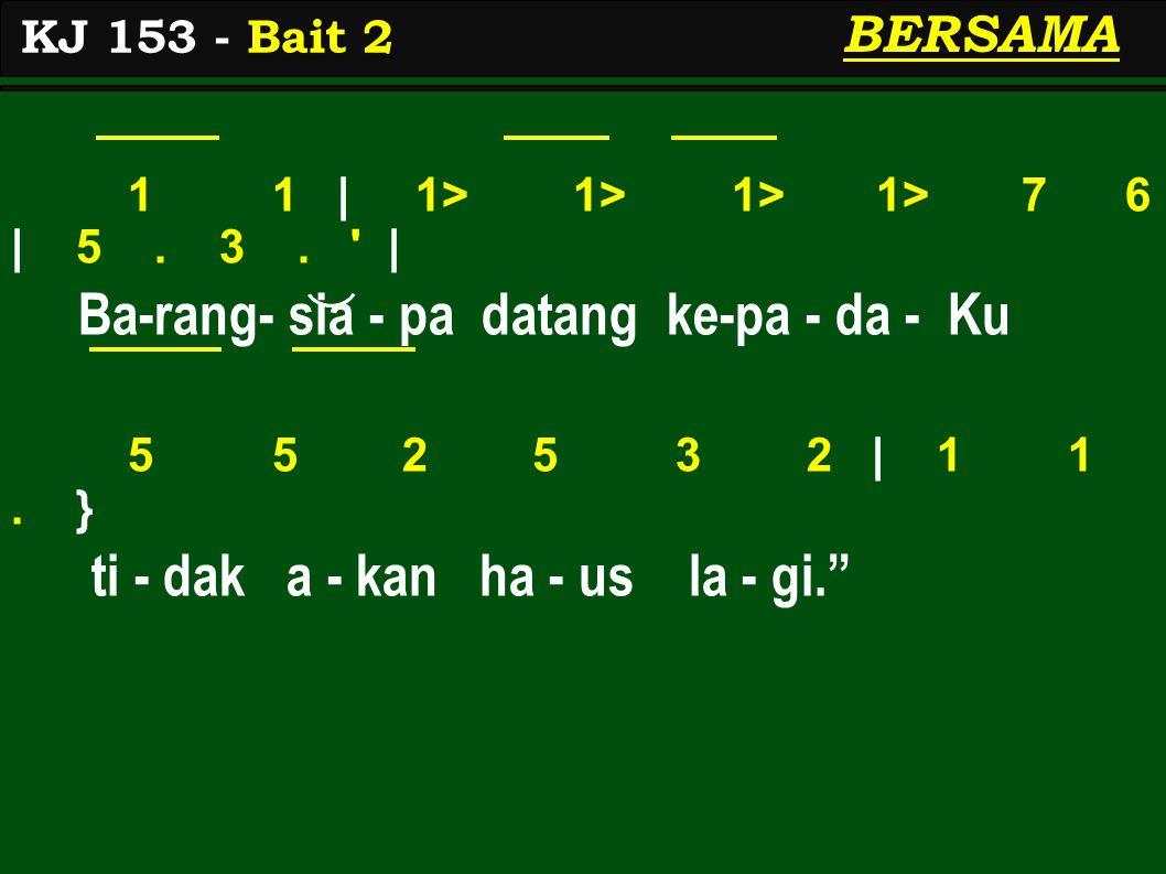 KJ 153 - Bait 2 BERSAMA 1 1 | 1> 1> 1> 1> 7 6 | 5.