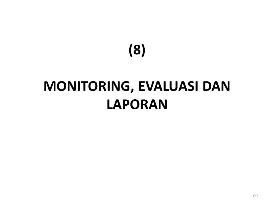 (8) MONITORING, EVALUASI DAN LAPORAN 60