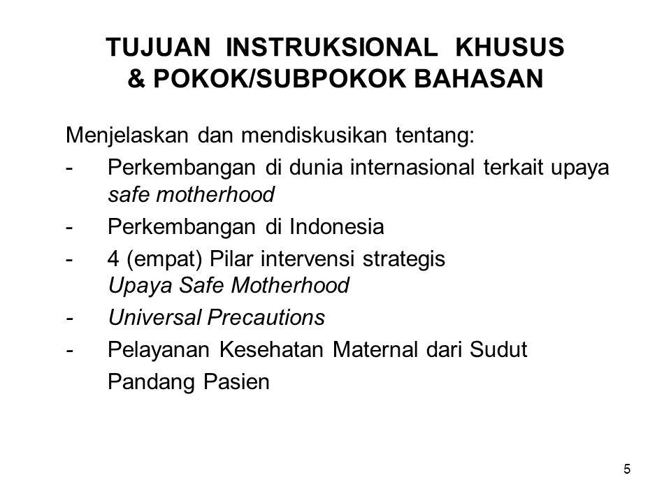 16 PERKEMBANGAN di INDONESIA (Lanjutan) Tahun 1990-1991: Depkes dibantu WHO, UNICEF dan UNDP melaksana- kan Assessment Safe Motherhood, hasil adalah:  Rekomendasi dalam bentuk strategi operasional untuk mempercepat penurunan AKI (Angka Kematian Ibu)  dari 450/100.000 kelahiran hidup pada 1986 menjadi  225 pada tahun 2000.