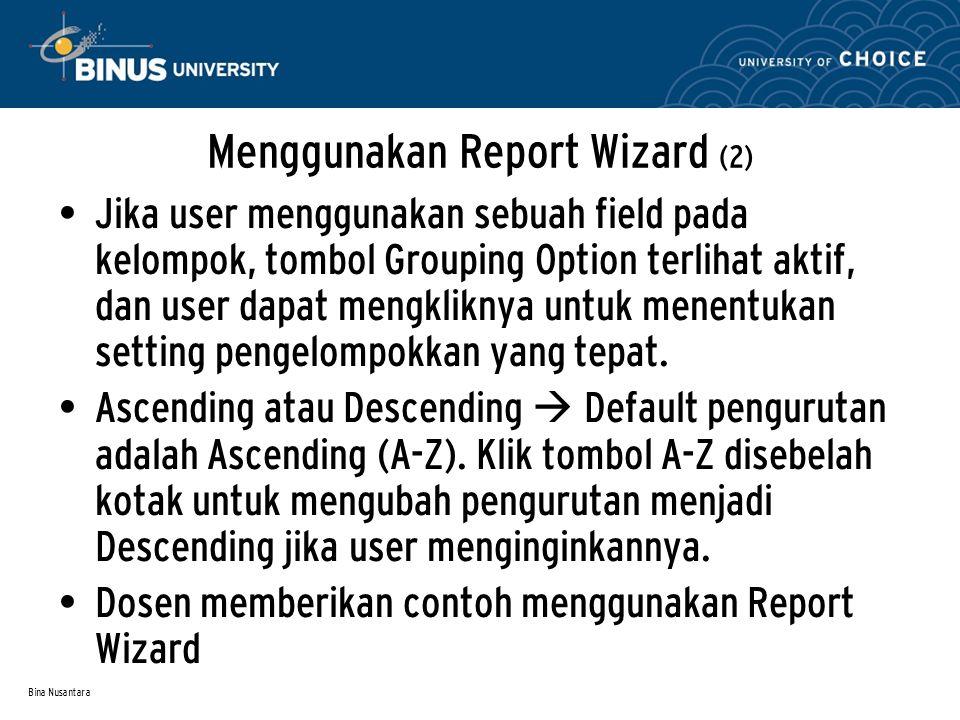 Bina Nusantara Multitabel Report (1) Ikuti langkah berikut : 1.