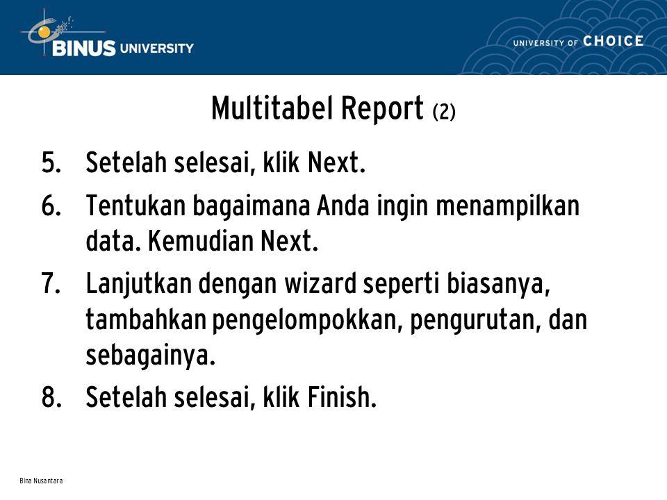 Bina Nusantara Multitabel Report (2) 5. Setelah selesai, klik Next.
