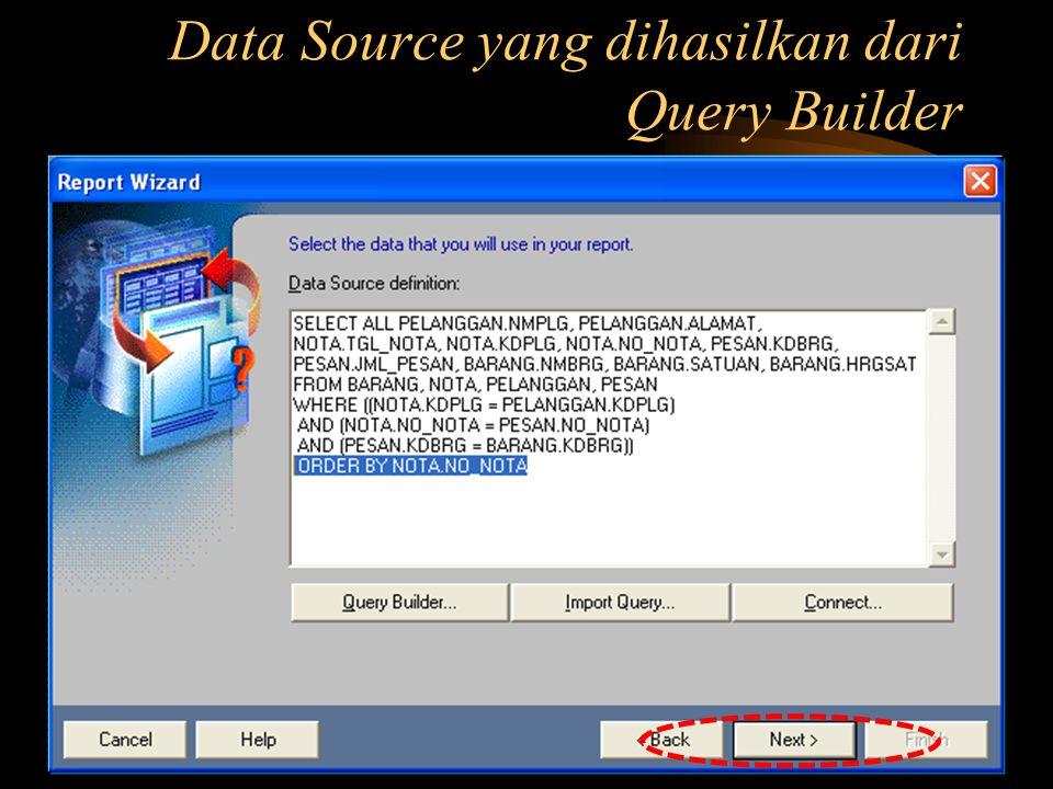 Data Source yang dihasilkan dari Query Builder