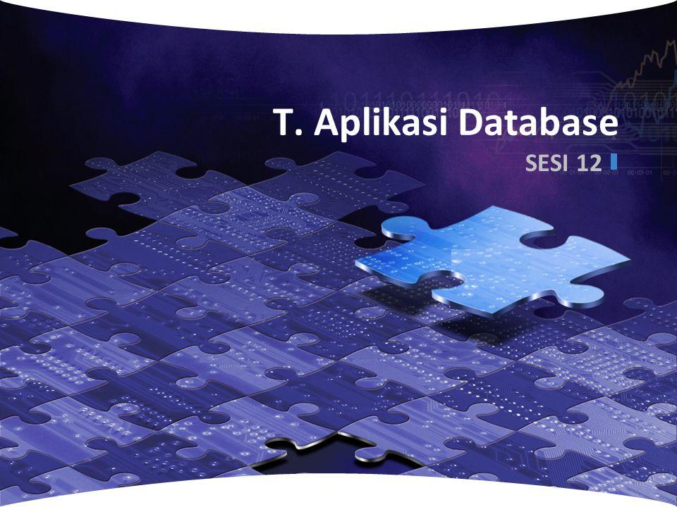 LOGO www.themegallery.com T. Aplikasi Database SESI 12