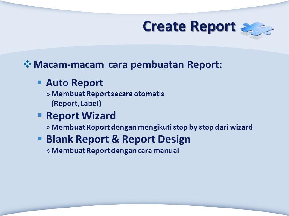 LOGO Click to edit Master text styles Create Report  Macam-macam cara pembuatan Report:  Auto Report »Membuat Report secara otomatis (Report, Label)