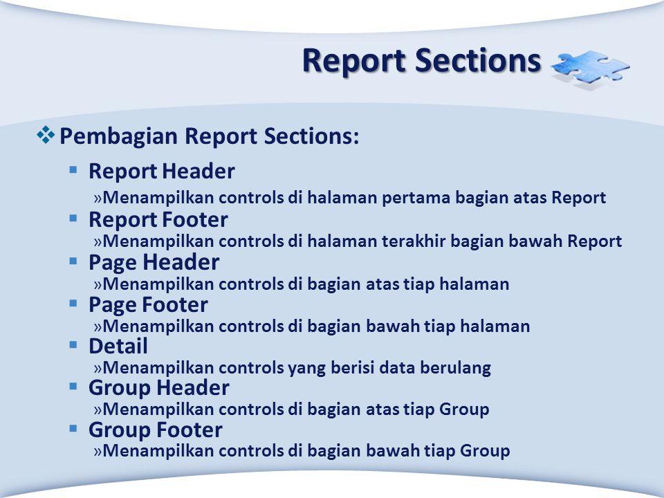 LOGO Click to edit Master text styles Report Sections  Pembagian Report Sections:  Report Header »Menampilkan controls di halaman pertama bagian ata