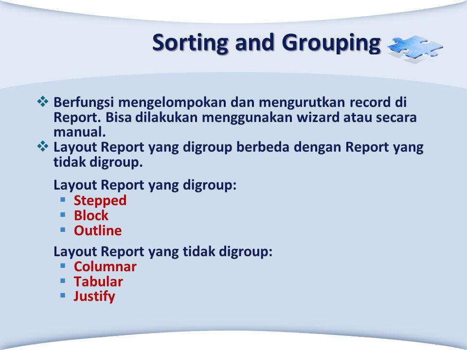 LOGO Click to edit Master text styles Sorting and Grouping  Berfungsi mengelompokan dan mengurutkan record di Report. Bisa dilakukan menggunakan wiza