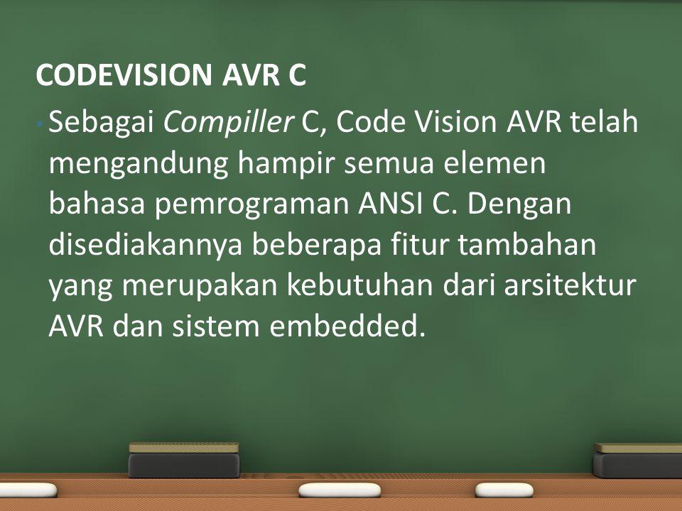Sebagai Compiller C, Code Vision AVR telah mengandung hampir semua elemen bahasa pemrograman ANSI C.