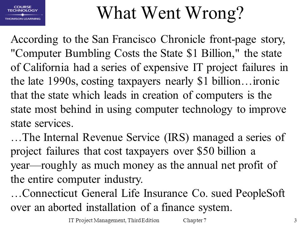 3IT Project Management, Third Edition Chapter 7 What Went Wrong? According to the San Francisco Chronicle front-page story,