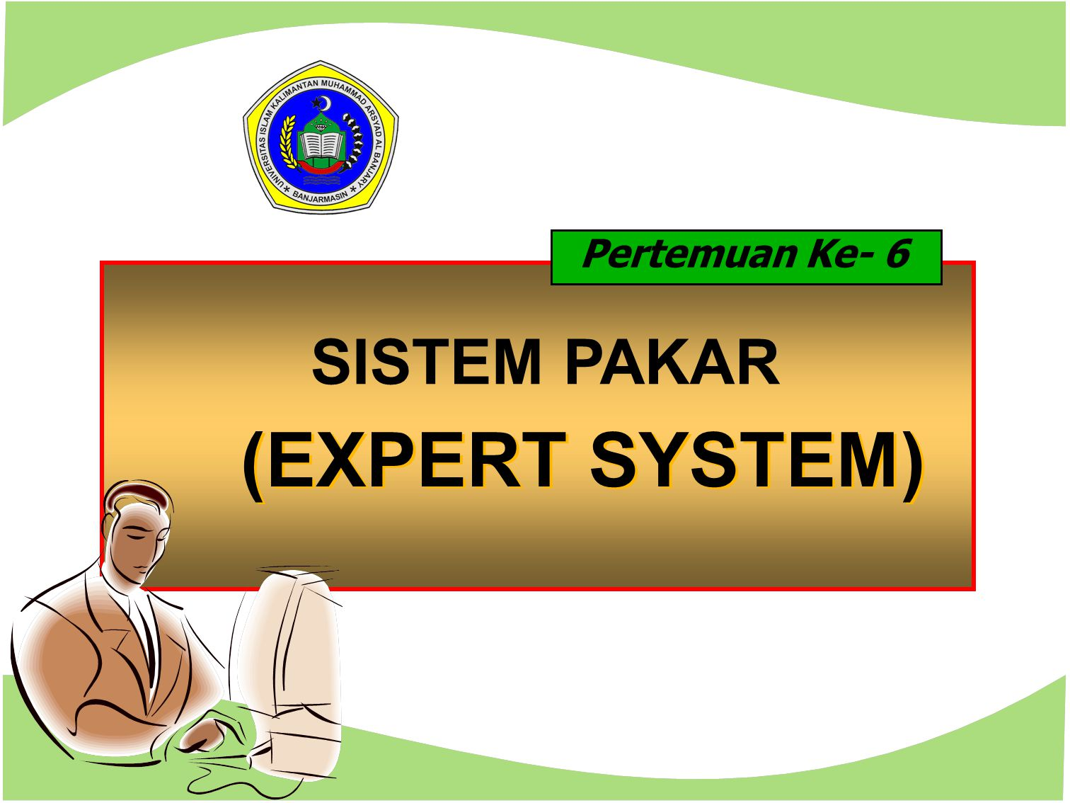 DEFINISI SISTEM PAKAR (EXPERT SYSTEM): Sebuah program komputer yang dirancang untuk memodelkan kemampuan menyelesaikan masalah seperti layaknya seorang pakar (human expert).