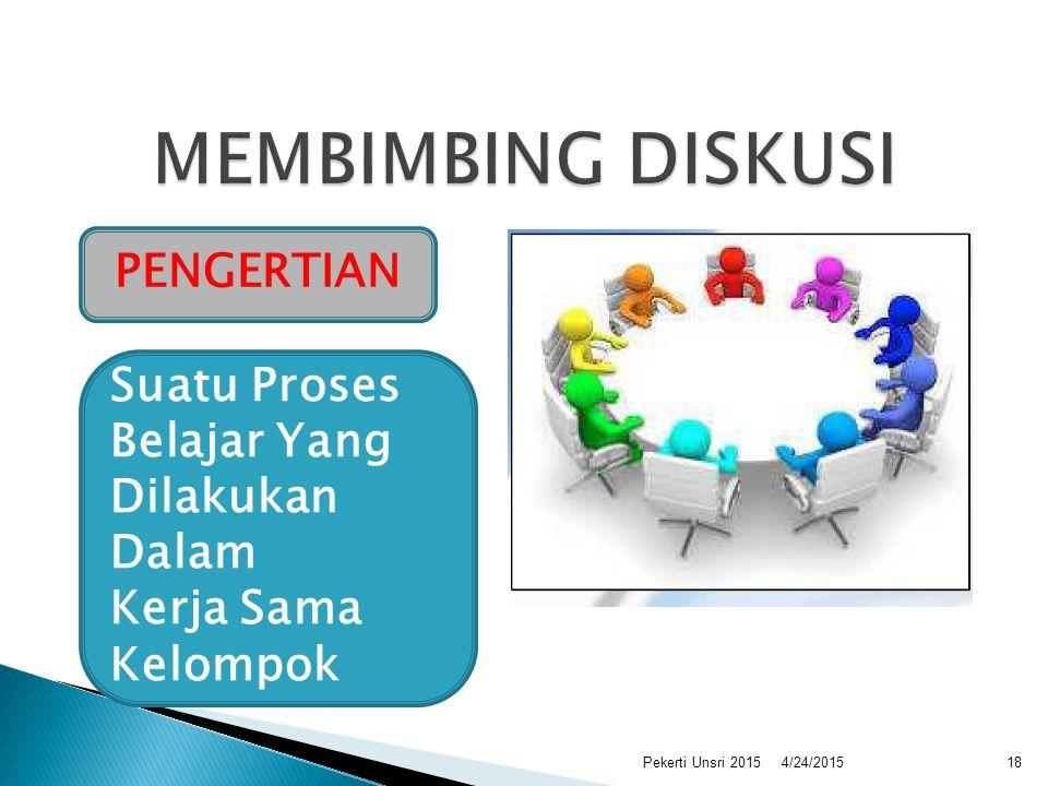 PENGERTIAN Suatu Proses Belajar Yang Dilakukan Dalam Kerja Sama Kelompok 4/24/201518Pekerti Unsri 2015