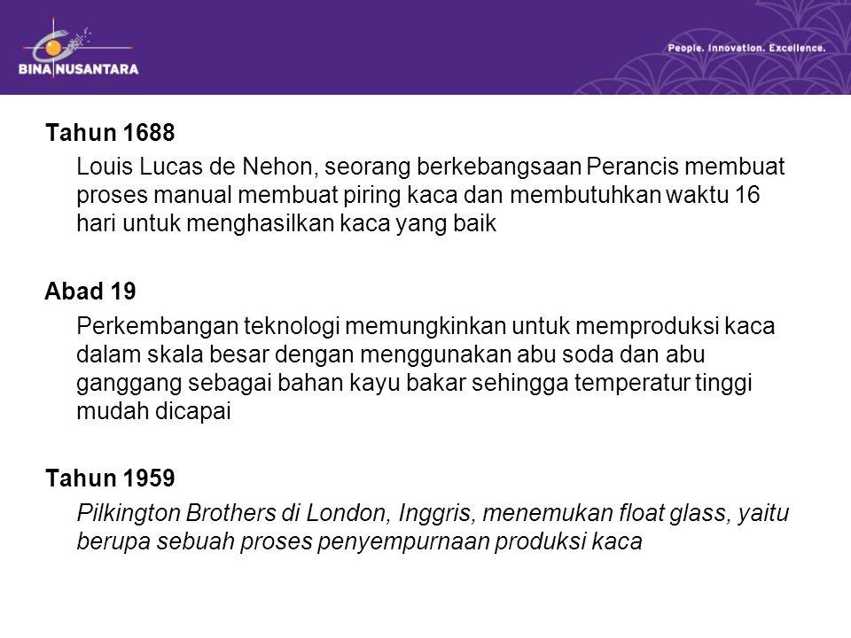 Tahun 1688 Louis Lucas de Nehon, seorang berkebangsaan Perancis membuat proses manual membuat piring kaca dan membutuhkan waktu 16 hari untuk menghasi
