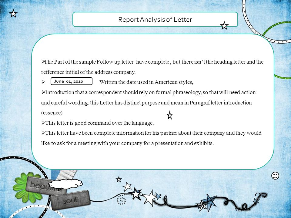 Report Analysis of Letter  The Part of the sample Follow up letter have complete, but there isn't the heading letter and the refference initial of the address company.