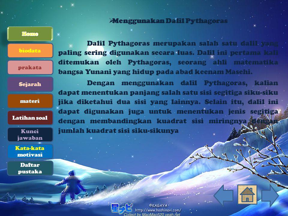 Menggunakan Dalil Pythagoras Dalil Pythagoras merupakan salah satu dalil yang paling sering digunakan secara luas. Dalil ini pertama kali ditemukan