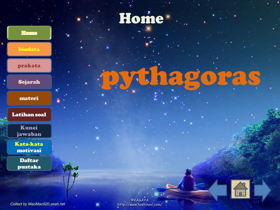 pythagoras Home biodata prakata Sejarah materi Latihan soal Kunci jawaban Kata-kata motivasi Daftar pustaka