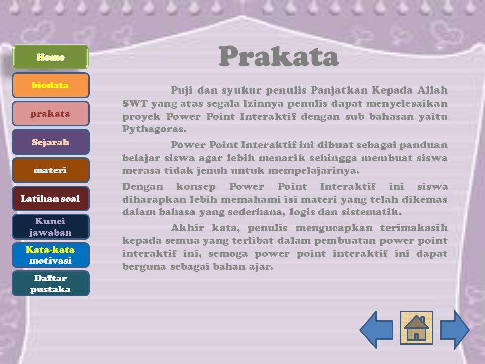 Prakata Puji dan syukur penulis Panjatkan Kepada Allah SWT yang atas segala Izinnya penulis dapat menyelesaikan proyek Power Point Interaktif dengan s