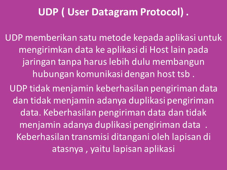 UDP ( User Datagram Protocol).