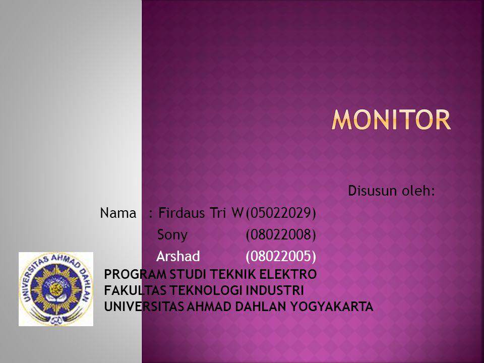 Disusun oleh: Nama: Firdaus Tri W(05022029) Sony(08022008) Arshad(08022005) PROGRAM STUDI TEKNIK ELEKTRO FAKULTAS TEKNOLOGI INDUSTRI UNIVERSITAS AHMAD DAHLAN YOGYAKARTA