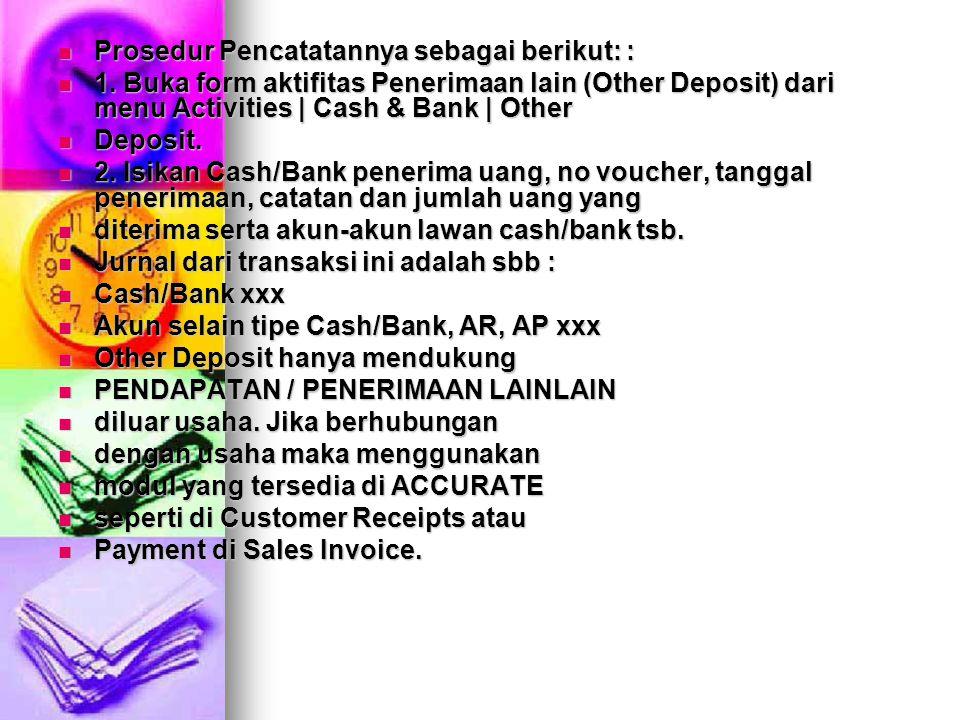 AKTIFITAS PEMBAYARAN LAIN (OTHER PAYMENT) AKTIFITAS PEMBAYARAN LAIN (OTHER PAYMENT) Pengeluaran Kas didalam Accurate dibagi menjadi 2 kemungkinan : Pengeluaran Kas didalam Accurate dibagi menjadi 2 kemungkinan : - Pengeluaran/Pembayaran Kas untuk Pembelian/Hutang Dagang kepada Vendor [Suplier] dilakukan - Pengeluaran/Pembayaran Kas untuk Pembelian/Hutang Dagang kepada Vendor [Suplier] dilakukan dari aktifitas Vendor Payment.